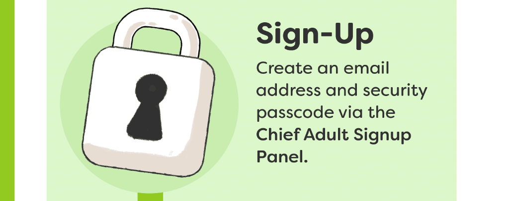 Sign Up - Create an email address and security passcode via the Chief Adult Signup Panel